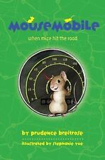 Mousemobile : When Mice Hit the Road by Prudence Breitrose (2014, Paperback)