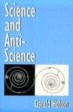 Science and Anti-Science Holton, Gerald Paperback