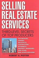 Selling Real Estate Services: Third-Level Secrets of Top Producers, Potter, Robe