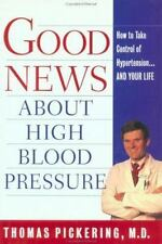 Good News About High Blood Pressure: How to Take Control of Hypertension---and