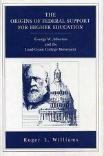 The Origins of Federal Support for Higher Education: George W. Atherton and the