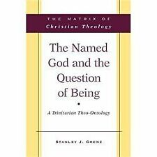 The Named God and the Question of Being : A Trinitarian Theo-Ontology by...