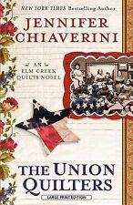 The Union Qulters (An Elm Creek Quilts Novel)