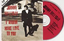 CD CARTONNE CARDSLEEVE JOHNNY HALLYDAY 2 TITRES I WANNA MAKE LOVE TO YOU  !!