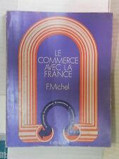 LE AVEC LA FRANCE Dans le cadre du Marche Commun Fernand Michel Loffredo 1980 di