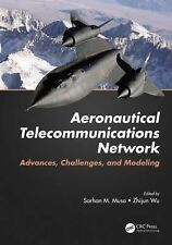 Aeronautical Telecommunications Networks : Advances, Challenges, and Modeling...