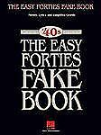: The Easy Forties Fake Book : Melody, Lyrics and  Chords Songbook Sheet Music