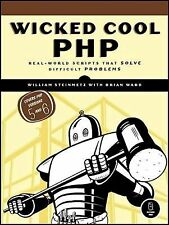 Wicked Cool PHP : Real-World Scripts That Solve Difficult Problems by William...