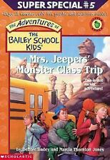 Mrs. Jeepers' Monster Class Trip (The Adventures Of The Bailey School Kids)