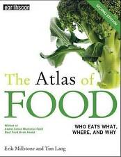 The Atlas of Food: Who Eats What, Where and Why by Erik Millstone, Tim Lang...