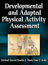 Developmental and Adapted Physical Activity Assesment Michael horvat et al 2007