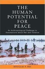 The Human Potential for Peace: An Anthropological Challenge to Assumptions about