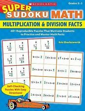 Super Sudoku Math: Multiplication & Division Facts: 40+ Reproducible Puzzles Tha