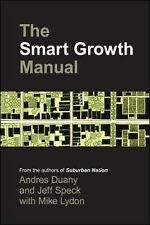The Smart Growth Manual by Jeff Speck, Elizabeth Plater-Zyberk, Andres Duany...