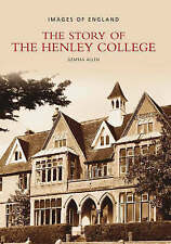 Story of the Henley College (Images of England),Gemma Allen,New Book mon00000148