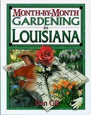 Month by Month Gardening: Gardening in Louisiana by Dan Gill (2001, Paperback)