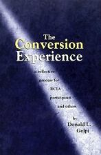 The Conversion Experience : A Reflective Process for RCIA Participants and...