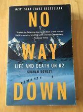 No Way Down : Life and Death on K2 by Graham Bowley (2011, Paperback) Good Book