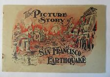 original 1906 THE PICTURE STORY OF THE SAN FRANCISCO EARTHQUAKE book