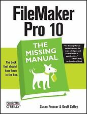 FileMaker Pro 10: The Missing Manual, Susan Prosser, Geoff Coffey, Good Conditio