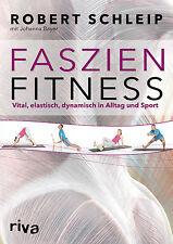 Faszien-Fitness Vital elastisch dynamisch in Alltag Sport Muskeln Bewegung Buch