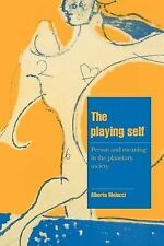 Cambridge Cultural Social Studies: The Playing Self : Person and Meaning in...