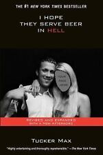 I Hope They Serve Beer in Hell by Tucker Max Paperback Book - LN