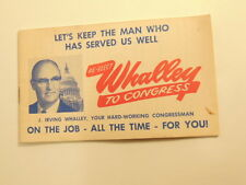 political campaign advertising note pad: re-elect J. Irving Whalley to Congress