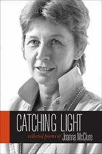 Catching Light: Collected Poems of Joanna McClure (Io Poetry Series), McClure, J