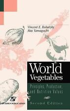 World Vegetables : Principles, Production and Nutritive Values by Vincent E....