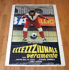 ECCEZZZIUNALE VERAMENTE manifesto poster Diego Abatantuono Portiere Gol Calcio