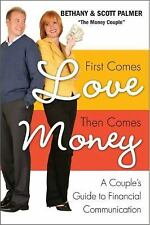 First Comes Love, Then Comes Money: A Couple's Guide to Financial Comm-ExLibrary