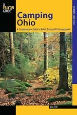 Camping Ohio : A Comprehensive Guide to Public Tent and RV Campgrounds by Bob...