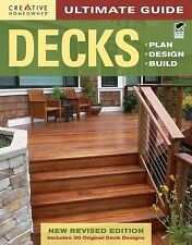 Decks : Plan, Design, Build by Creative Homeowner Press Editors and Steve...