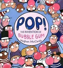 Pop! : The Invention of Bubble Gum by Meghan McCarthy (2010, Hardcover)