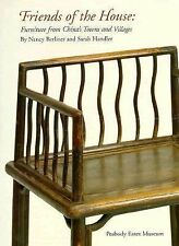 Friends of the House : Furniture from China's Towns and Villages by Nancy...