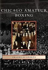 Chicago Amateur Boxing   (IL)  (Images of Sports)-ExLibrary