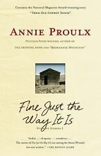 Fine Just the Way It Is: Wyoming Stories 3 Proulx, Annie Paperback