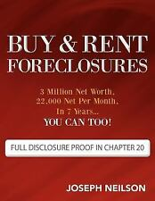 Buy and Rent Foreclosures : 3 Million Net Worth, 22,000 Net per Month, in 7...