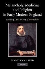 Melancholy, Medicine and Religion in Early Modern England: Reading 'The Anatomy