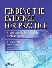 Finding the Evidence for Practice: A Workbook for Health Professionals