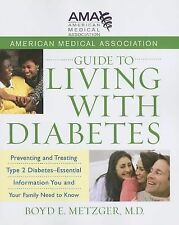American Medical Association Guide to Living with Diabetes : Preventing and...