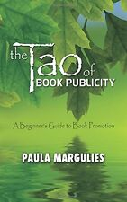 The Tao of Book Publicity by Paula Margulies (Paperback)
