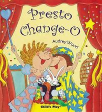 Child's Play Library: Presto Change-O by Audrey Wood (2005, Paperback)