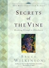 Like New SECRETS OF THE VINE by Bruce Wilkinson Christian Living HC FREE SHIP!