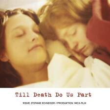"Stefanie Schneider's ""Till Death Do Us Part"" DVD film 2008"
