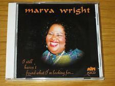 I Still Haven't Found What I'm Looking For by Marva Wright (CD, Sep-1995) BLUES
