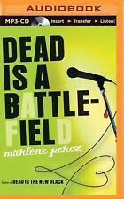 Dead Is: Dead Is a Battlefield by Marlene Perez (2015, MP3 CD, Unabridged)
