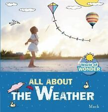 Mack's World of Wonder: All about the Weather (2016, Picture Book)