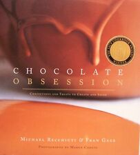 Chocolate Obsession Confections and Treats to Create and Savor NEW